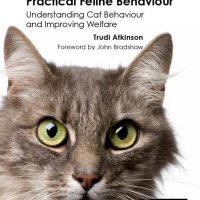 Practical Feline Behaviour: Understanding Cat Behaviour and Improving Welfare