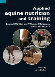 Applied Equine Nutrition and Training: Equine Nutrition and Training Conference (ENUTRACO) 2013