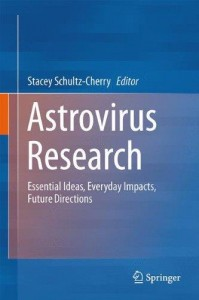 Astrovirus Research: Essential Ideas, Everyday Impacts, Future Directions